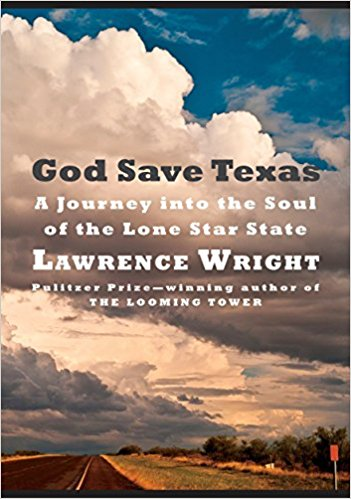 'God Save Texas' by Lawrence Wright